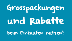 Großpackungen und Rabatte nutzen