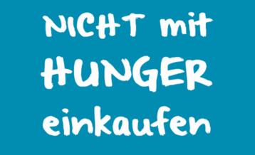Nicht mit Hunger einkaufen