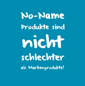 Noname Produkte sind nicht schlechter als Markenprodukte