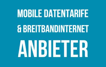 Mobile Datentarife und Breitbandinternetanbieter