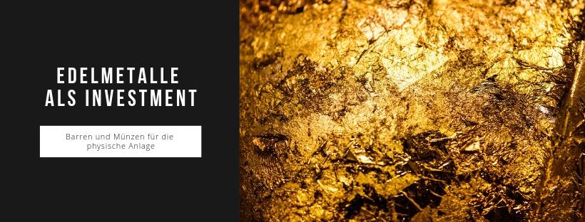 Investment in Edelmetalle